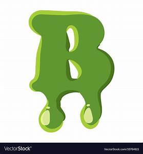 Letter B made of green slime Royalty Free Vector Image