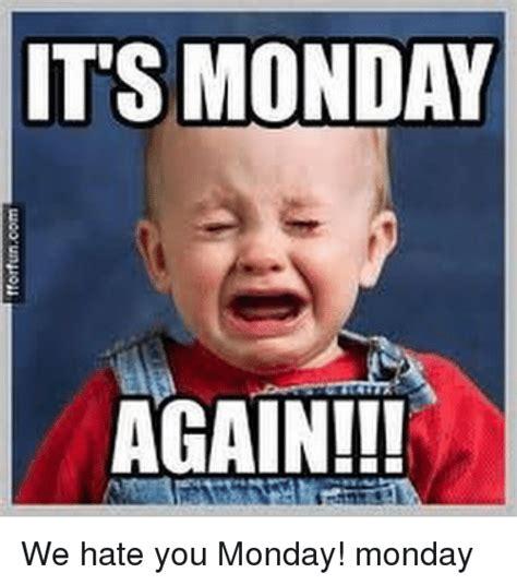 Its Monday Tomorrow Meme - 20 it s monday memes for the start of the week sayingimages com