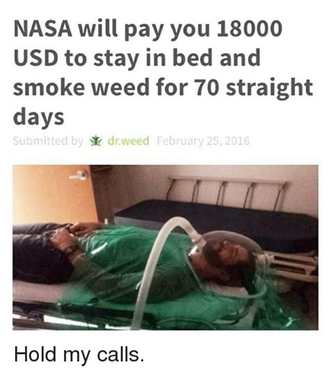 Stay In Bed Meme - 25 best memes about nasa and weed nasa and weed memes