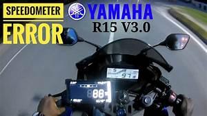Yamaha R15 V3 0 Speedometer Error