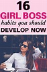 16 Boss Babe Habits to Develop Now | Girl boss motivation ...