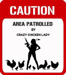 CAUTION - Area ... Egg Lady Quotes