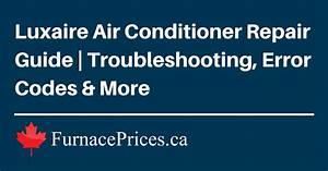 Luxaire Air Conditioner Repair Guide  Troubleshooting  U0026 More