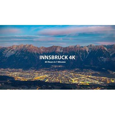 Innsbruck 4K - 85 hrs in 7 minutes Timelapse of the City