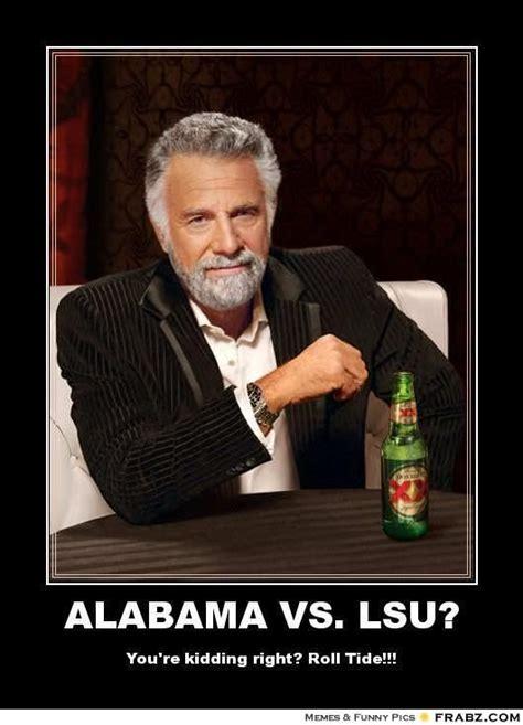 Funny Lsu Memes - alabama vs lsu dos equis meme generator posterizer crimson tide pinterest big day