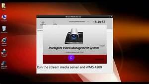 How To Setup Hikvision Stream Media Server Using Ivms 4200