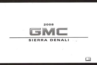 online car repair manuals free 2008 gmc sierra on board diagnostic system 2008 gmc sierra denali factory owner s manual