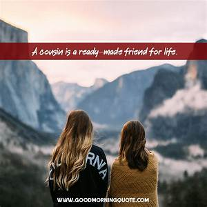12 Cousin Quote... Friendship Mountain Quotes