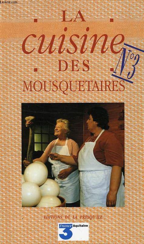 la cuisine de maite la cuisine des mousquetaires tome 2 maite micheline