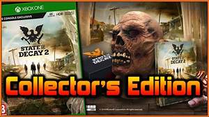 State of Decay 2 Collectors Edition & New INFO! - YouTube