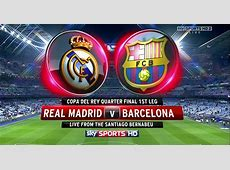 Copa del Rey Real Madrid vs Barcelona ~ fuchogol