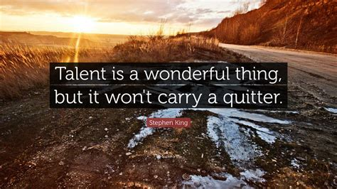 """""""talent Is A Wonderful Thing, But It"""