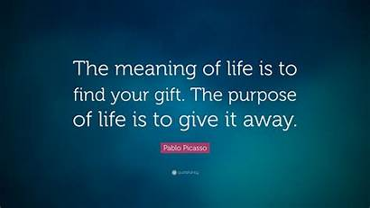 Gift Meaning Purpose Give Picasso Quote Away
