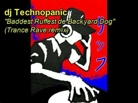 Baddest Ruffest Backyard by Baddest Ruffest De Backyard Trance Remix