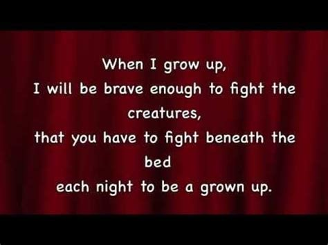To never grow up would be to live in stagnation and, quite frankly, that would be very boring. Matilda - When I Grow Up with lyrics - for slideshow | When i grow up, Growing up, Lyrics