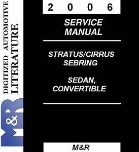 2006 Sebring Stratus Cirrus Chrysler Dodge   Service