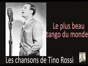 Le Monde Est Beau : tino rossi le plus beau tango du monde youtube ~ Melissatoandfro.com Idées de Décoration
