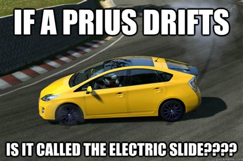 If A Prius Drifts Is It Called The Electric Slide