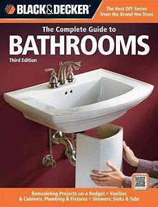The Complete Guide To Bathrooms  Remodeling On A Budget