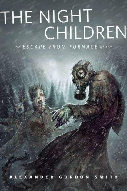 night children  escape  furnace story  torcom original  alexander gordon smith