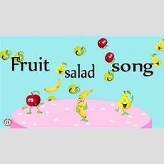 Fruit Salad Song  English Songs For Kids Youtube