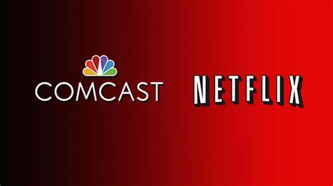 netflix  major company  speak   comcast