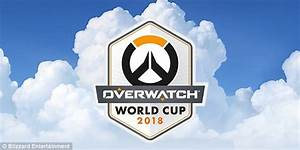 Overwatch World Cup 2018 Announced Teams Start Date And