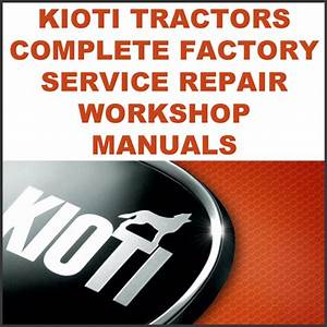 Kioti Daedong Ck25 Ch27 Ck30 Ck35 Tractor Service Repair Manual - Improved - Download