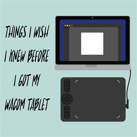 wacom tablet knew wish got things before
