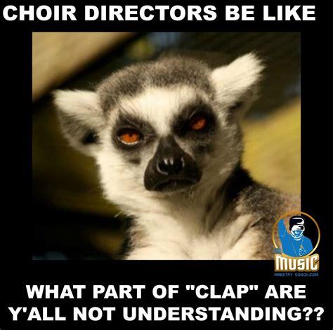 Choir Memes - choir directors be like music ministry church memes pinterest choir church memes and
