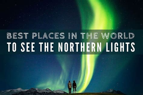 best places in the world to see the northern lights