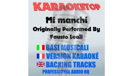 Fausto Leali Mi Manchi Testo by Mi Manchi Fausto Leali Karaoke Base Musicale Karaoketop