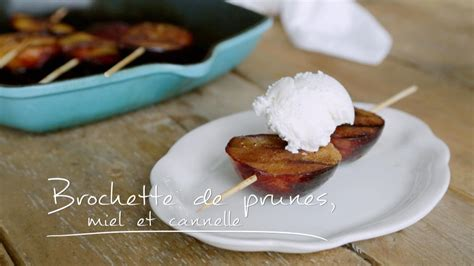 cuisine cannelle brochettes de prunes miel et cannelle cuisine futée