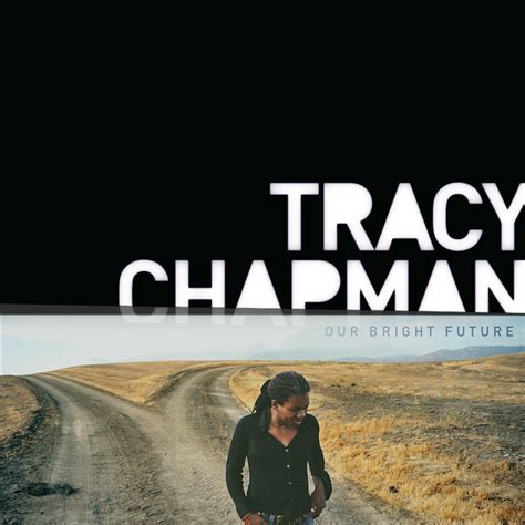 Listen Free to Tracy Chapman Our Bright Future Radio on