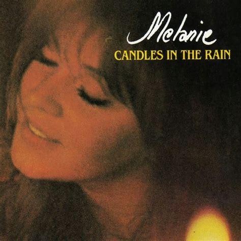 melanie lay  candles   rain oldies radio