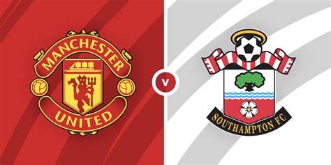 Man United vs Southampton Prediction and Betting Tips ...
