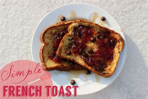simple toast recipe simple french toast recipe quest for calm