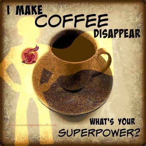 If a cup of coffee is the only beverage that can power your engines in the morning, then these coffee memes are for you. Choice Morsels: Mama Kat Thursday: Clever Coffee Quotes!