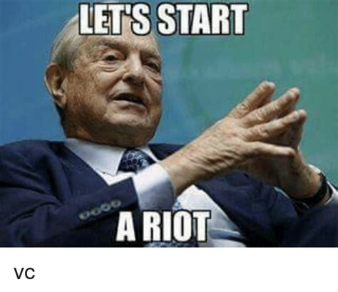 Riot Meme 25 Best Memes About Lets Start A Riot Lets Start A Riot