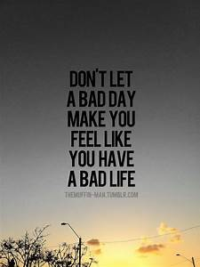 What A Bad Day Quotes. QuotesGram