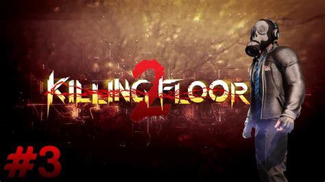 killing floor 2 night vision killing floor 2 part 3 vision perk