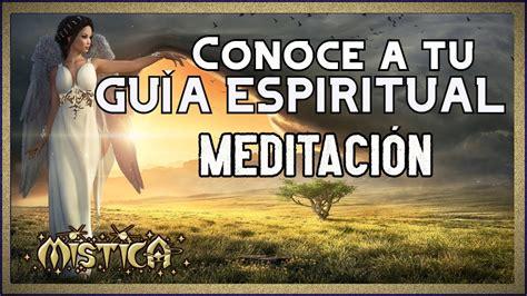 Contacta Con Tu Guía Espiritual Meditación Youtube