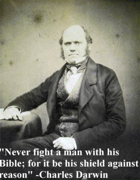 Never Fight A Man With His Bible; For It Be His Shield Against  Charles Darwin Picture