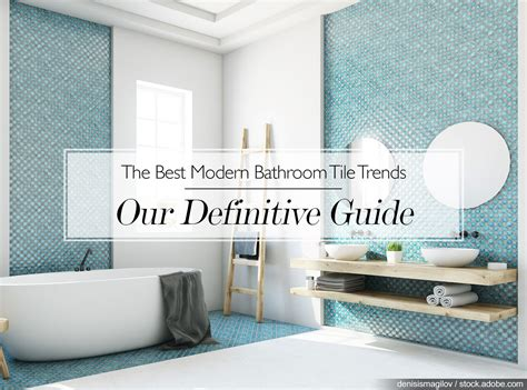 Modern Bathroom Tile Trends by The Best Modern Bathroom Tile Trends Our Definitive Guide