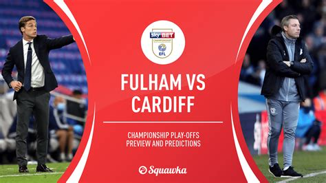 Fulham vs Cardiff prediction, team news & TV info ...