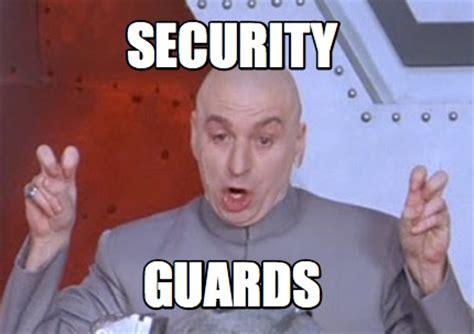 Security Guard Meme - meme creator security guards meme generator at memecreator org