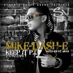 Keep It Pi Vol 1 Mixtape By Mikedashe Hosted By Dj Gary