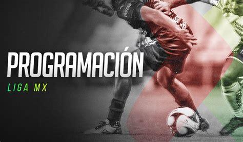 Liga MX EN VIVO programación horario partidos ...