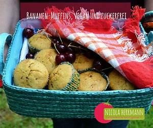Bananenmuffins Ohne Mehl : bananen muffins vegan und zuckerfrei zuckerfreie ~ Lizthompson.info Haus und Dekorationen