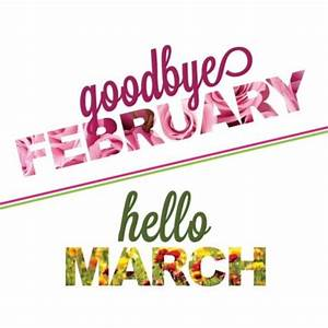 Welcome March Goodbye February Quotes, Images and Pictures ...